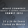 Mobile Commerce Mexico and Central  America Summit 2012
