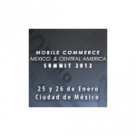 Mobile Commerce Mexico & Central America Summit. 13 y 14 de febrero, DF, México