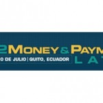M2Money & Payments Latam, 29 y 30 de julio, 2015, Quito