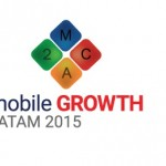 Mobile Growth Latam, 12 y 13 de noviembre, 2015, Miami
