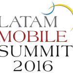 Latam Mobile Summit, 28 de enero, 2016, San Francisco