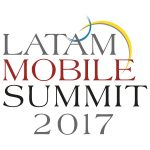 Latam Mobile Summit, 25 y 26 de enero, 2017, San Francisco