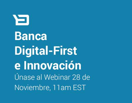 """Webinar. ¿Quiere convertir a su banco en """"Digital-First""""?"""